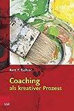 Coaching als kreativer Prozess: Werkbuch für Coaching und Supervision mit Gestalt und System (Clara, Band 47)