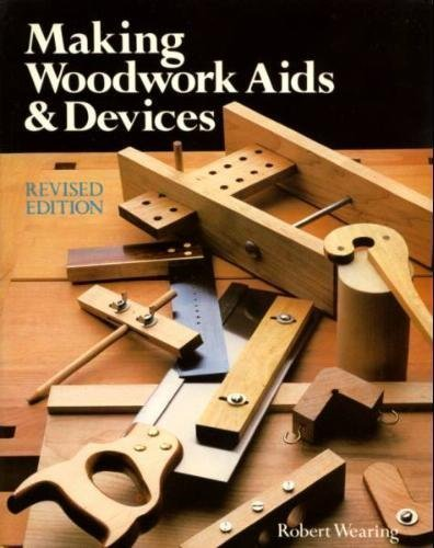 Making Woodwork Aids and Devices