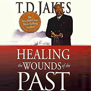 Healing the Wounds of the Past Audiobook