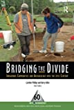 img - for Bridging the Divide: Indigenous Communities and Archaeology into the 21st Century (One World Archaeology) book / textbook / text book