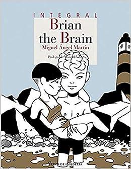 Brian the Brain: Integral: 158 Los tebeos de Cordelia: Amazon.es: Martín, Miguel Ángel, Vilas, Manuel: Libros