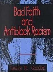 Bad Faith and Antiblack Racism