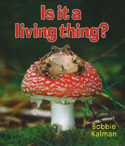 Is It a Living Thing? (Introducing Living Things) by Brand: Crabtree Publishing Company