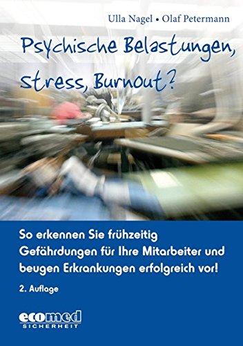 Psychische Belastungen, Stress, Burnout?: So erkennen Sie frühzeitig Gefährdungen für Ihre Mitarbeiter und beugen Erkrankungen erfolgreich vor! (mit CD-ROM)