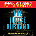 The House Husband | Duane Swierczynski,James Patterson