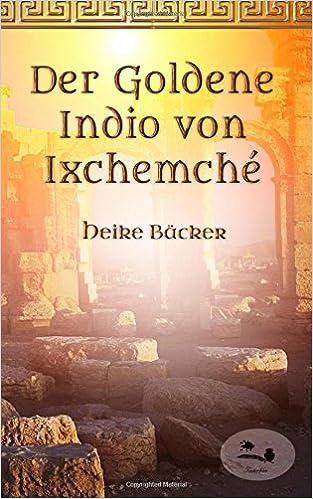 Book Der Goldene Indio von Ixchemche