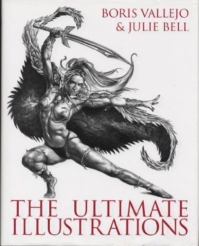 2009 Bell - Boris Vallejo & Julie Bell The Ultimate Illustrations by Anthony Palumbo (2009-05-03)