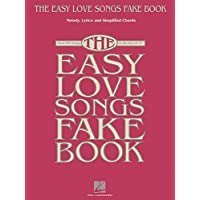 The Easy Love Songs Fake Book: Melody, Lyrics & Simplified Chords in the Key of C