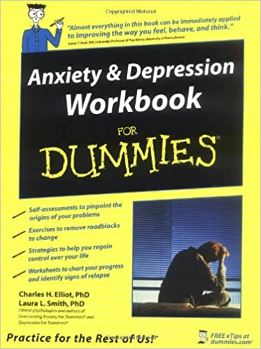 Anxiety and Depression Workbook For Dummies: Charles H. Elliott ...