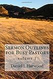 Sermon Outlines for Busy Pastors, Daniel Harwood, 1495269388