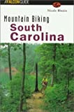 img - for Mountain Biking South Carolina (State Mountain Biking Series) by Nicole Blouin (1998-08-01) book / textbook / text book