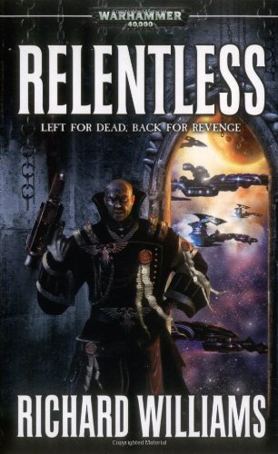 Download Relentless (Warhammer 40,000 Novels: Only War) PDF