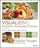 img - for Visualizing Nutrition: Everyday Choices book / textbook / text book