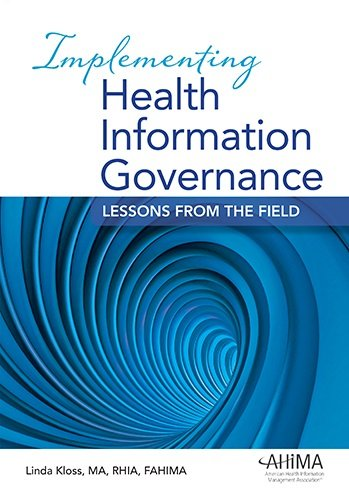 Implementing Health Information Governance: Lessons from the Field