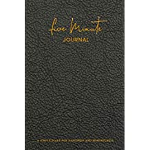 Five Minute Journal: A Simple Diary for Everyday Happiness and Mindfulness | Everyday Gratitude Journal Writing prompts for Men or Women | Gratitude Prompt | Paperback Journal