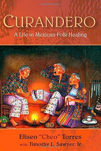 Curandero:Life In Mexican Folk Healing