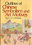 Chinese Symbolism and Art Motifs, Charles Williams, 080481127X