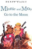 Minnie and Moo Go to the Moon, Denys Cazet and Dorling Kindersley Publishing Staff, 0789425165