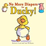 No More Diapers for Ducky!, Bernette Ford, 1905417381
