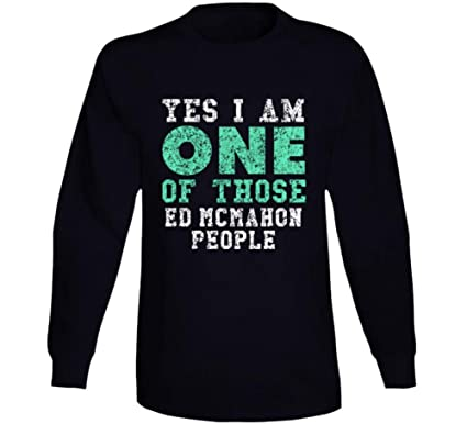 Yes I Am One of Those Ed Mcmahon People Comedian Comedy Worn