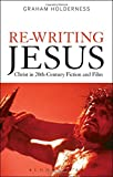 img - for Re-Writing Jesus: Christ in 20th-Century Fiction and Film book / textbook / text book