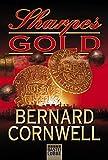 Sharpes Gold: Historischer Roman (Sharpe-Serie, Band 9)