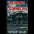 Revenge of Cornelius: A Supernatural Thriller (The Cornelius Saga Book 2)