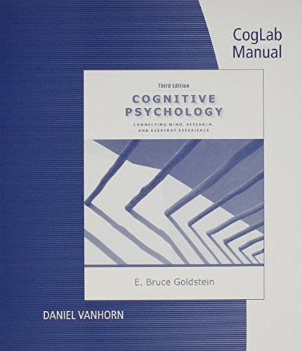 Bundle: Cognitive Psychology: Connecting Mind, Research and Everyday Experience with Coglab Manual, 3rd + CogLab on a CD, Version 2.0, 4th