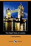 The Night Side of London, J. Ewing Ritchie, 1409965775