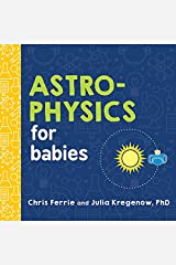 Astrophysics for Babies (Baby University) Kindle Edition