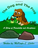 The Dog and the Frog, MaKayla Letcher, 1466482257