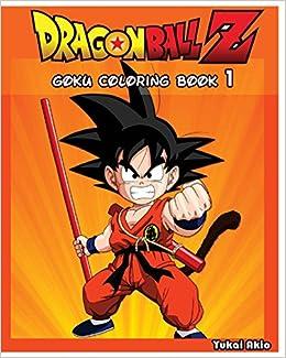 Dragonball Z Goku Coloring Book Vol 1 Coloring Book Yukai Akio