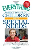 The Everything Parent's Guide to Children with Special Needs, Lynn Moore, 1605501638