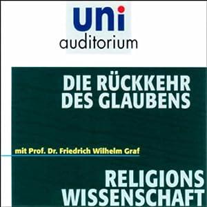 Die Rückkehr des Glaubens Hörbuch