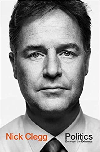 Book Politics: Between the Extremes by Nick Clegg (2016-09-15)