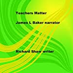 Teachers Matter | Richard Shaw
