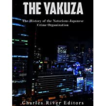 The Yakuza: The History of the Notorious Japanese Crime Organization