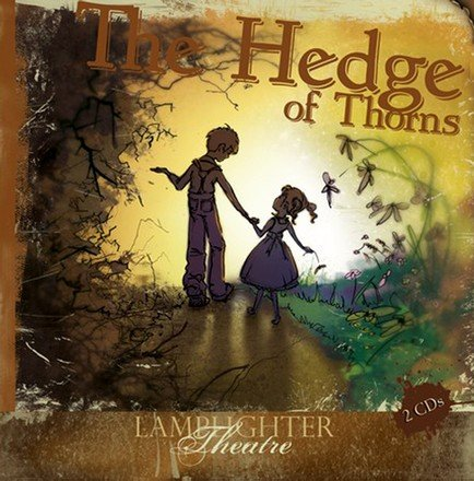 The Hedge of Thorns : Lamplighter Theatre (Dramatic Audio)