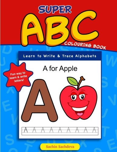 Super Abc Colouring Book Learn To Write Trace Alphabets Sachdeva Sachin 9781539723424 Amazon Com Books