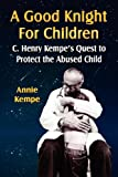A good knight for Children, Annie Kempe, 1601452152