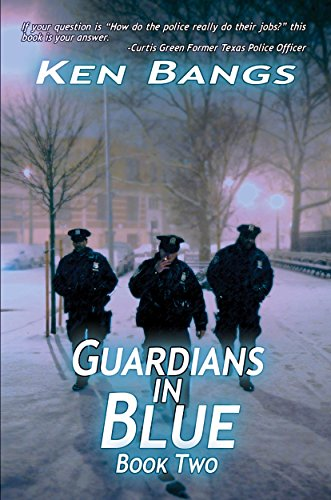 Guardians In Blue: Book II by Ken Bangs