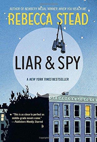 Liar & Spy by Rebecca Stead (2013-08-06)
