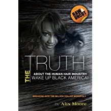 The Truth About the Human Hair Industry - Wake Up Black America!
