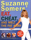 Suzanne Somers' Eat, Cheat, and Melt the Fat Away, Suzanne Somers, 1400047064