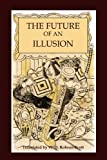 The Future of an Illusion, Sigmund Freud, 1614270864