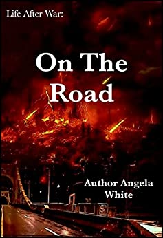 On The Road (Life After War Book 2) by [White, Angela]