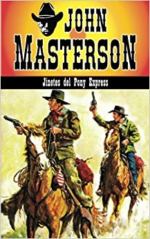 Jinetes Del Pony Express: Volume 2 por John Masterson
