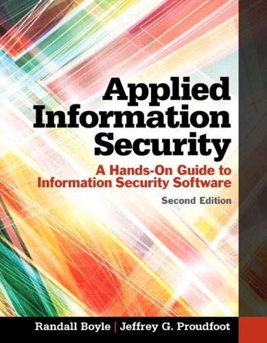 Applied Information Security: A Hands-On Guide To Information Security Software (2nd Edition)