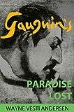 Gauguin's Paradise Lost, Wayne Andersen, 0972557369