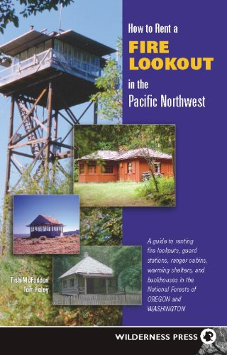 How to Rent a Fire Lookout in the Pacific Northwest